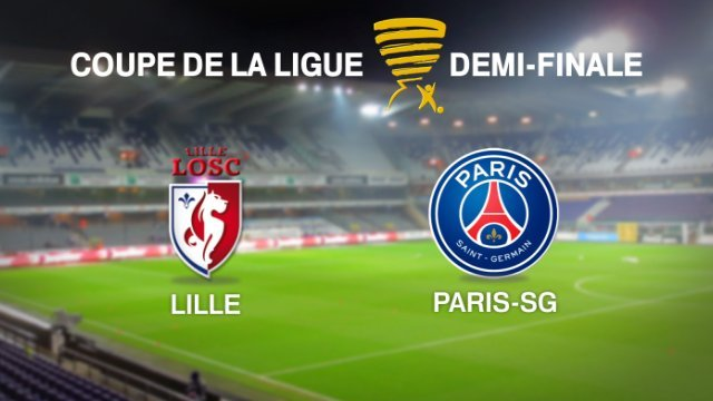 Lille psg match direct live demi finale de la coupe de la ligue - Resultat coupe de la ligue en direct ...