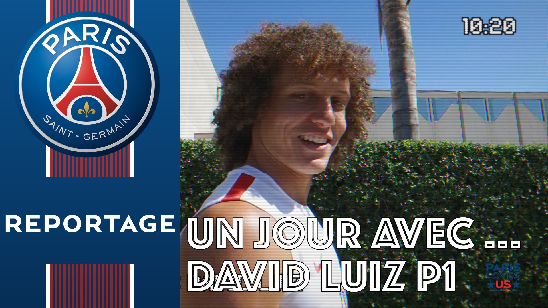 reportage PSG David Luiz