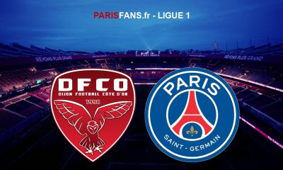 Ligue 1 - Le match DijonPSG officiellement reporté !