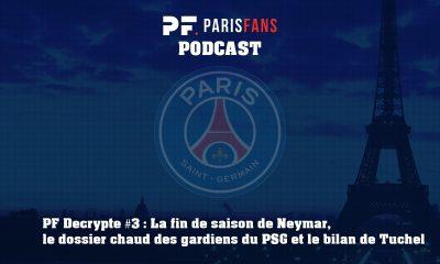 Podcast du jeudi 16 mai : Neymar, le dossier chaud des gardiens au PSG et le bilan de Tuchel