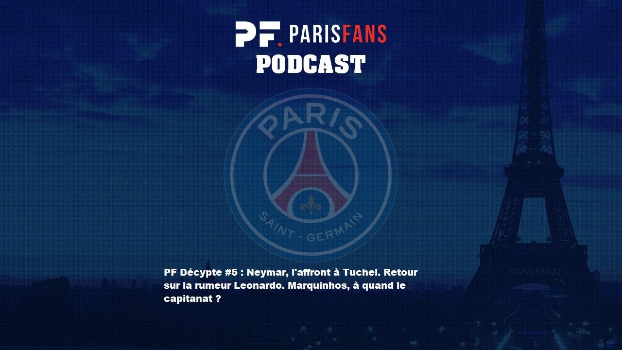 Podcast du jeudi 30 mai : Neymar, l'affront à Tuchel. Retour sur la rumeur Leonardo. Marquinhos, à quand le capitanat ?