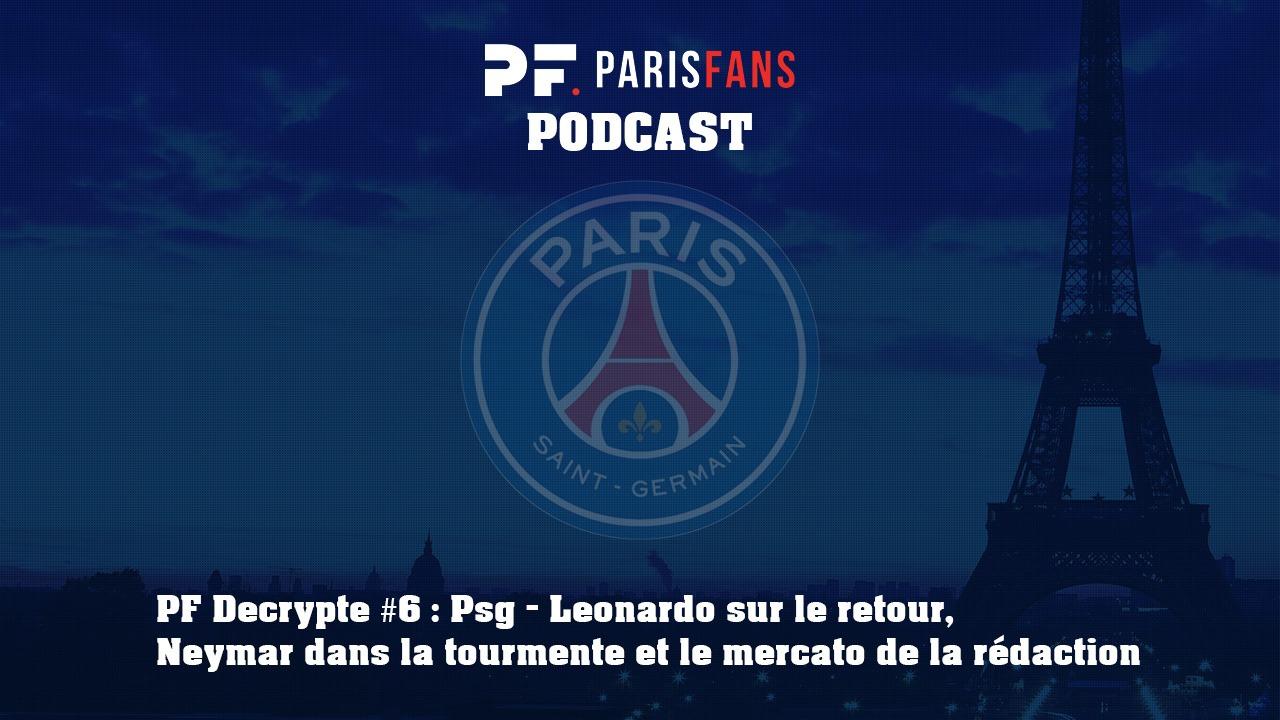 Podcast du jeudi 6 juin : Leonardo sur le retour, Neymar dans la tourmente et le mercato de la rédaction