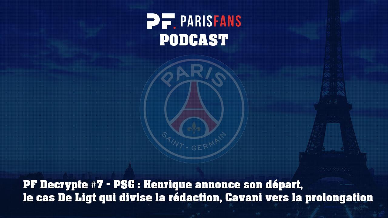 Podcast du jeudi 13 juin Henrique annonce son départ, De Ligt divise la rédaction et Cavani vers une prolongation