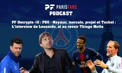 Podcast PSG - Neymar, mercato, projet et Tuchel : l'interview de Leonardo. Et au revoir Thiago Motta