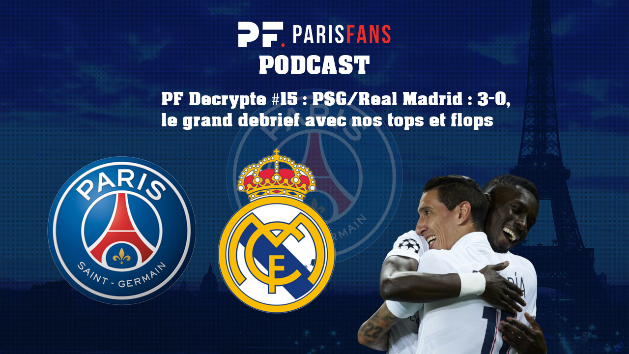 Podcast - PSG/Real Madrid, le grand debrief avec nos tops et flops