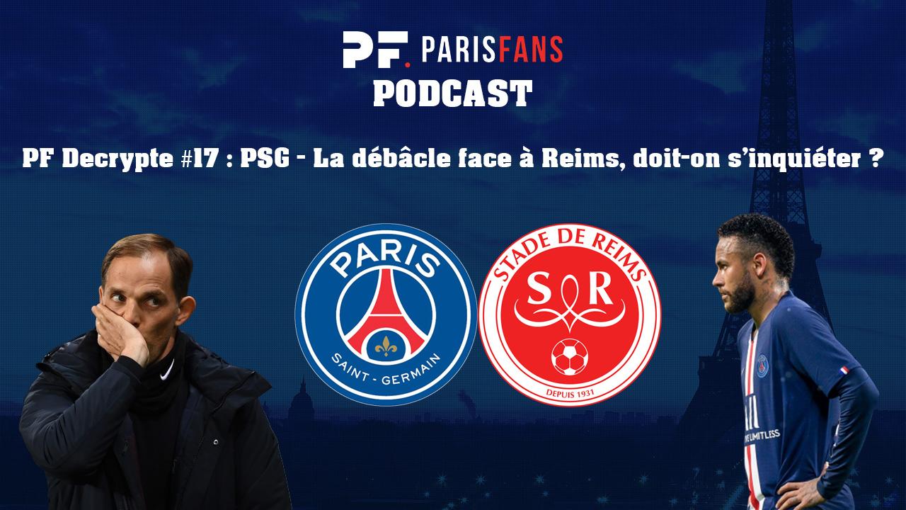 Podcast - PSG : La débâcle face à Reims, doit-on s'inquiéter ?