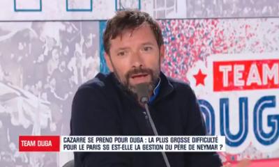 """Cazarre """"Le père de Neymar, c'est celui dont tu as un peu honte"""""""