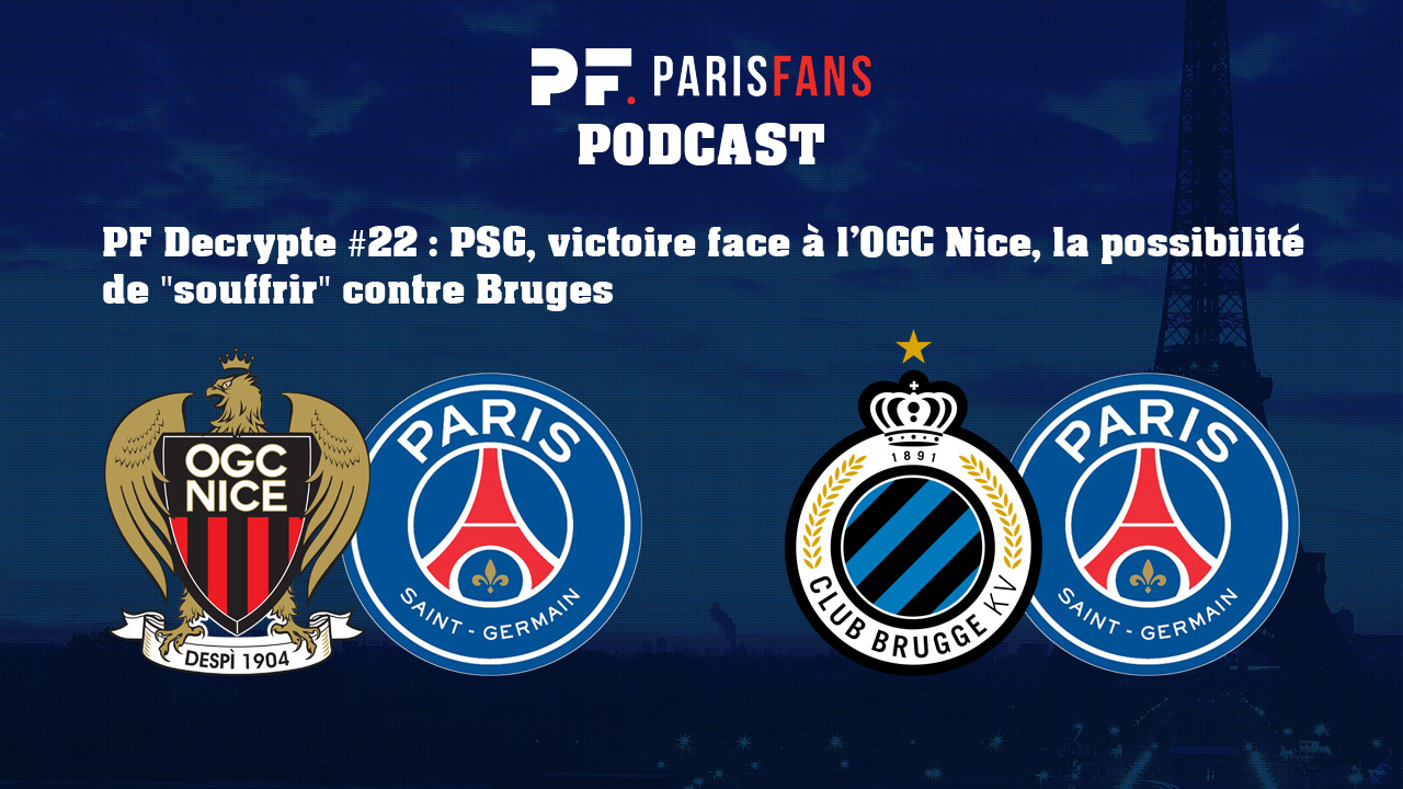 Podcast - PSG, victoire à Nice et la possibilité de «souffrir» contre Bruges