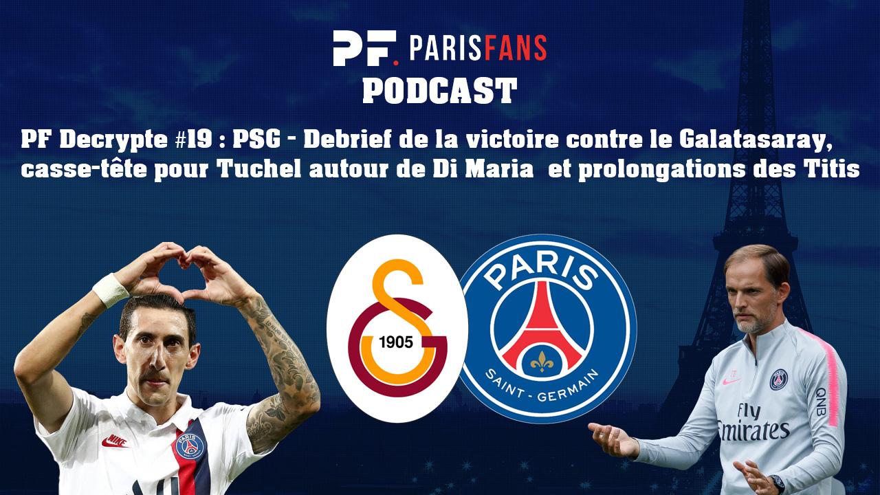 Podcast - La victoire contre le Galatasaray, le casse-tête Di Maria, prolongations des Titis