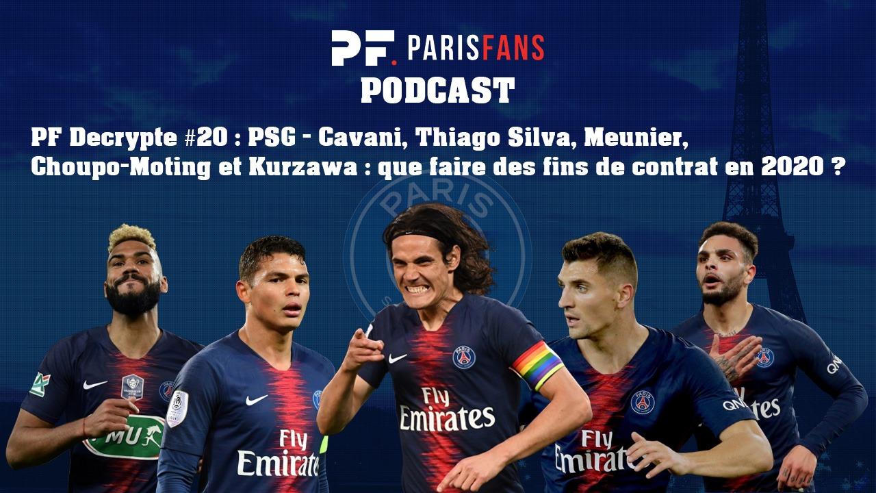 Podcast - Cavani, Thiago Silva, Meunier, Choupo-Moting et Kurzawa : que faire des fins de contrat en 2020 ?
