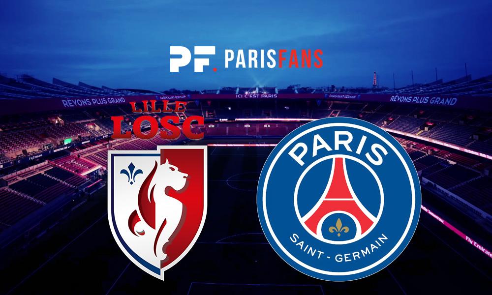 Lille/PSG - Chaîne et heure de diffusion