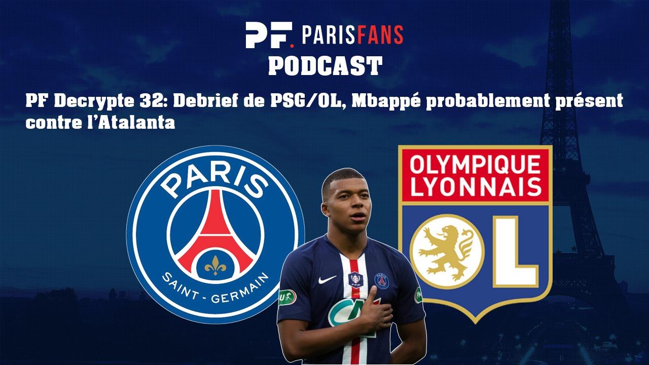 Podcast PSG - Debrief de la finale PSG/OL et Mbappé probablement présent contre l'Atalanta