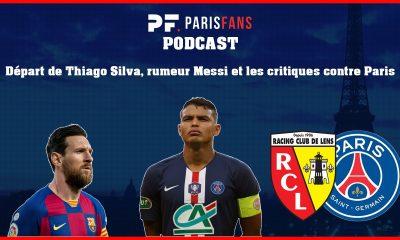 Podcast PSG - Départ de Thiago Silva, rumeur Messi et coup de gueule face aux critiques