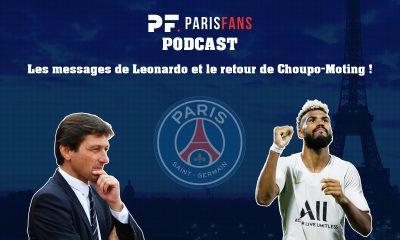 Podcast PSG - Que penser des messages Leonardo et du retour de Choupo-Moting ?
