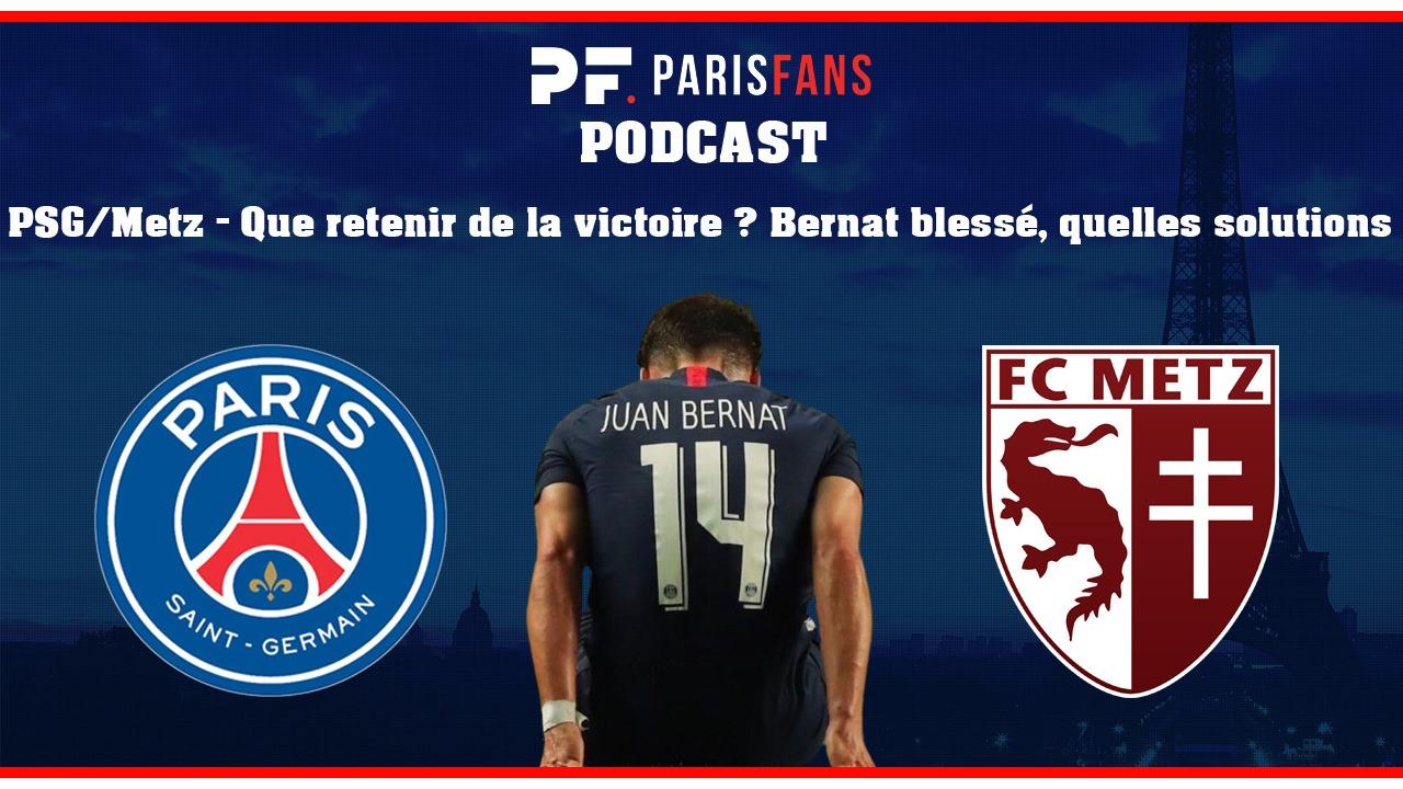 Podcast - PSG/Metz : Que retenir de la victoire ? Bernat blessé, quelles solutions ?