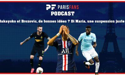Podcast PSG - Bakayoko et Brozovic, de bonnes idées ? Di Maria, une suspension juste ?