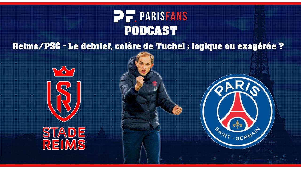 Podcast - Reims/PSG - Le debrief de la victoire, la colère de Tuchel est-elle justifiée ?