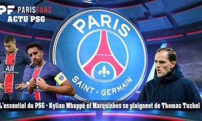 L'essentiel du PSG - Mbappé et Marquinhos se plaignent de Tuchel