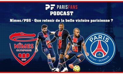 Podcast - Nîmes/PSG : Que retenir de la belle victoire parisienne ?