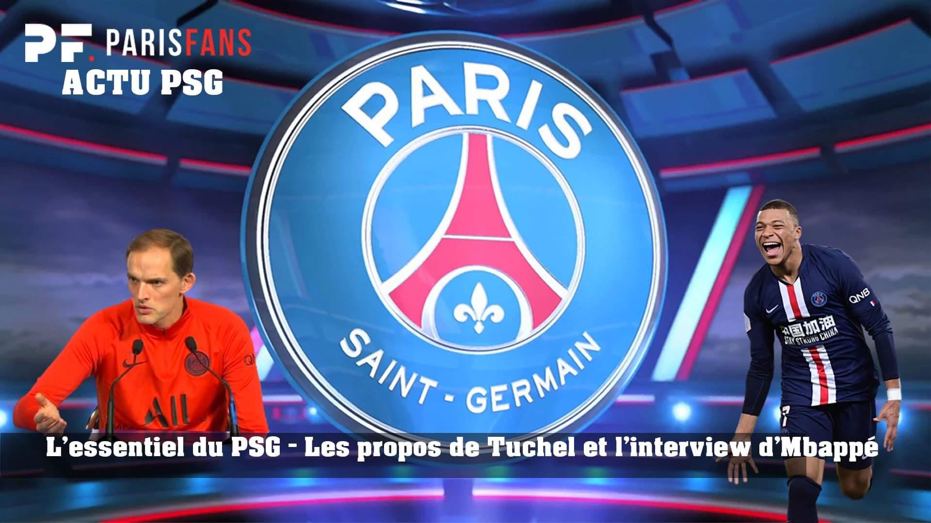 L'essentiel du PSG - Les propos de Tuchel et l'interview de Mbappé