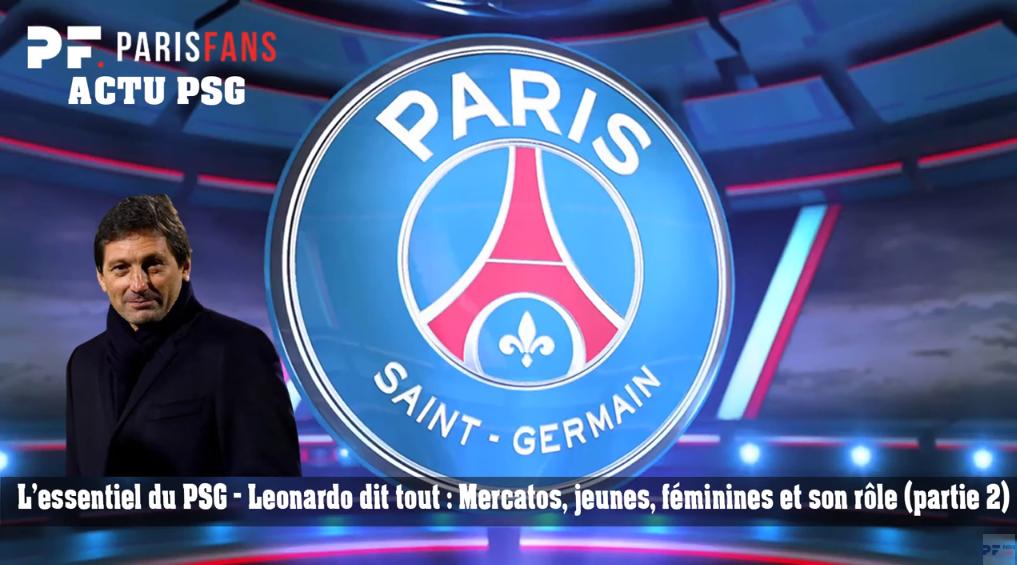 L'essentiel du PSG - Leonardo dit tout : Mercato, jeunes, féminines et son rôle (partie 2)