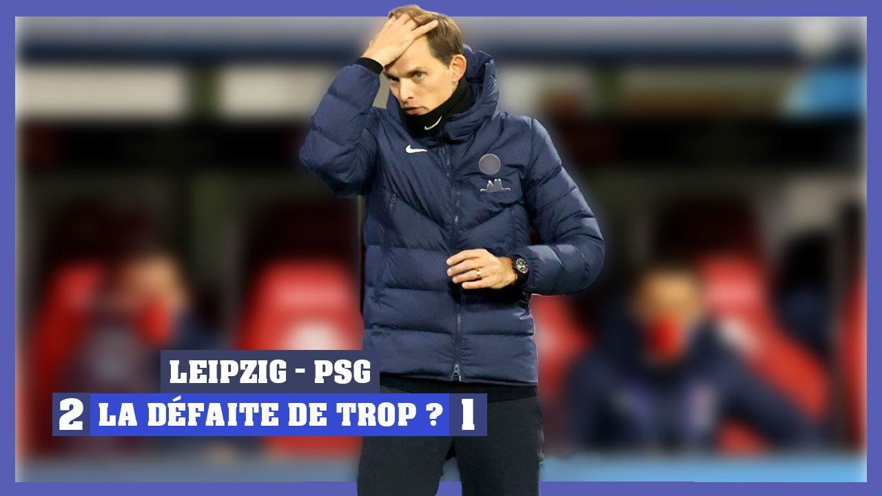 Podcast - Leipzig/PSG : La défaite de trop pour Tuchel ?