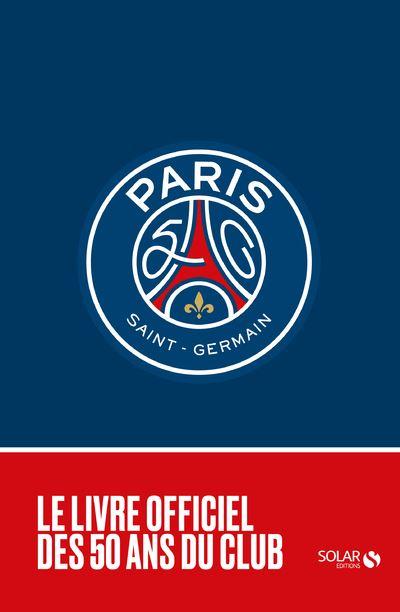 """Devinez le score de PSG/OM pour tenter de remporter """"Le Livre officiel des 50 ans du Club"""""""