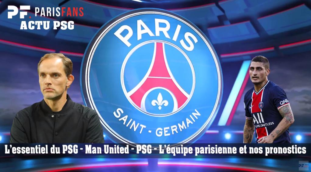 L'essentiel du PSG - Man United/PSG - L'équipe parisienne et nos pronostics