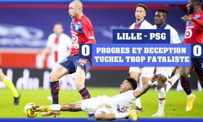 Podcast - Lille/PSG : Du mieux, de la déception et Tuchel trop fataliste