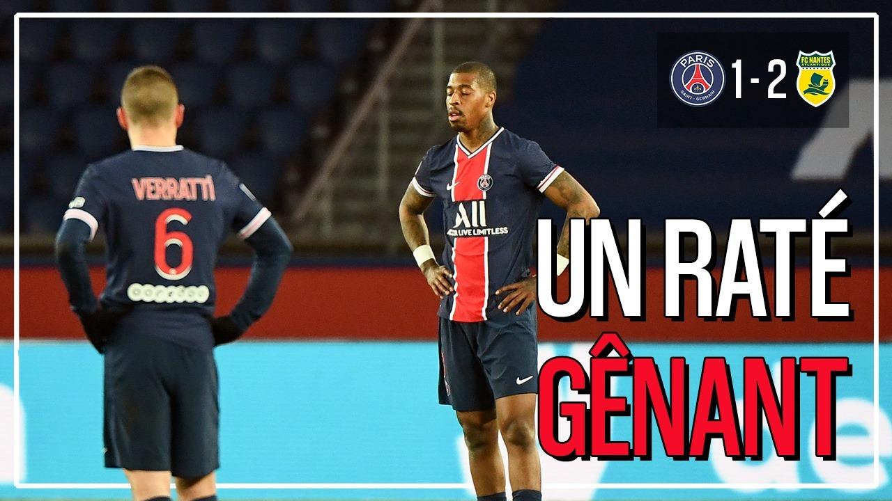 Podcast PSG/Nantes - Débrief d'une défaite agaçante...voire inquiétante ?