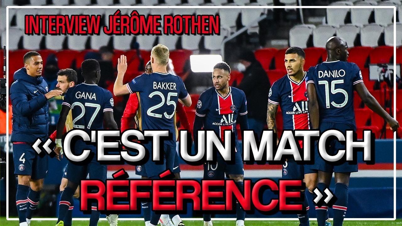 """Interview - Rothen revient sur PSG/Bayern """"un match référence"""" et évoque City"""