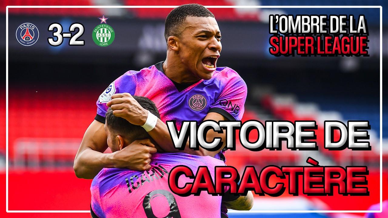 Podcast - PSG/Saint-Etienne et Super League, joies et tristesses