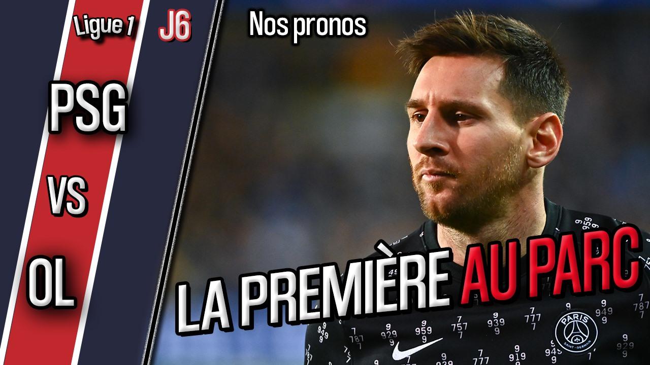 Podcast PSG/Lyon - Quelle équipe pour la 1ere de Messi au Parc ? Et nos scores !