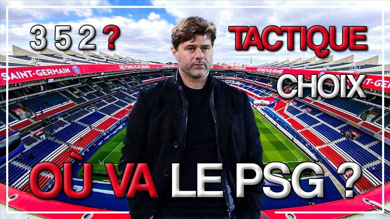 Podcast PSG - Quelle gestion pour Pochettino ? Faut-il tenter la défense à 3 ?
