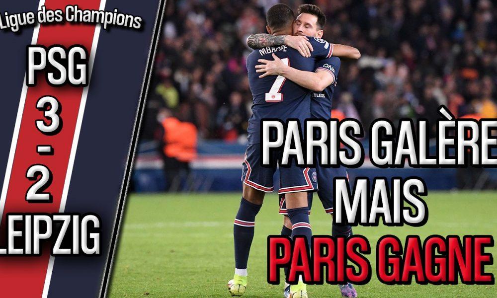 Podcast PSG/Leipzig (3-2) : Les points clefs : Fragilité, Mbappé, Messi, animation...